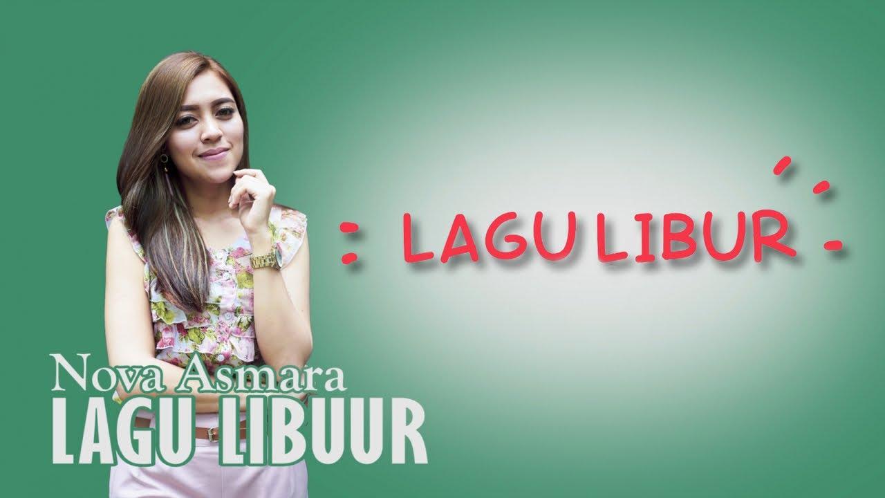 Nova Asmara - Lagu Libur (Official Lyric) #1