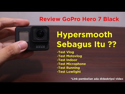 Review GoPro Hero 7 Black - Hypersmooth Beneran Bagus ??