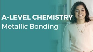 Metallic Bonding   A-level Chemistry   OCR, AQA, Edexcel