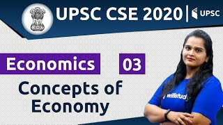 3:00 PM - UPSC CSE 2020 | Economics by Samridhi Ma'am | Concepts of Economy