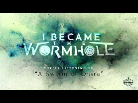 I Became the Wormhole - A Swarm of Onsra