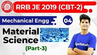 10:00 PM - RRB JE 2019 (CBT-2) | Mechanical Engg by Neeraj Sir | Material Science (Part-3)