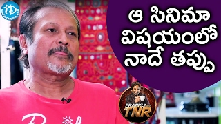 It Was My Mistake In That Film Jayanth C Paranjee Frankly With TNR