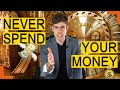 How To Increase Your Net Worth: Never Spend Your Money