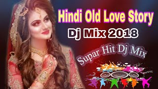 Hindi Old Love Story // Non Stop Dj Love Song