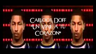 Repeat youtube video Carloox Doff - Viaje a tu Corazon (Preview)