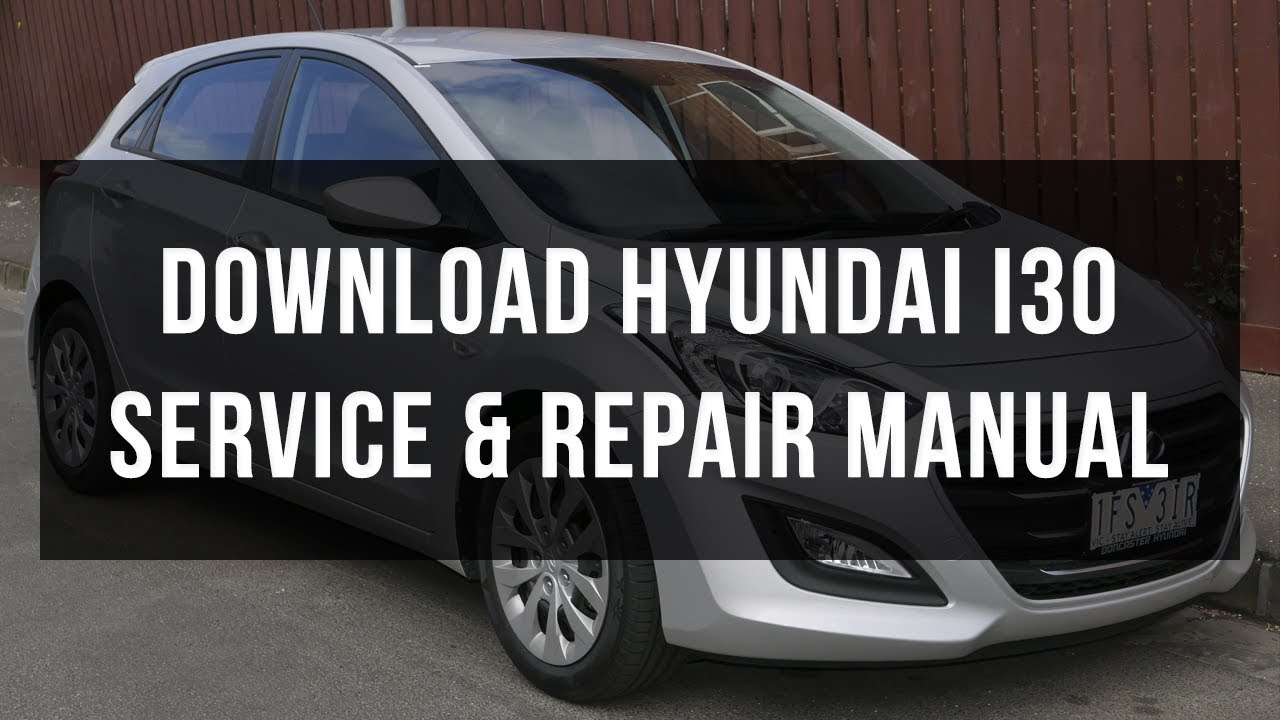 hyundai i30 service and repair manual pdf - zofti