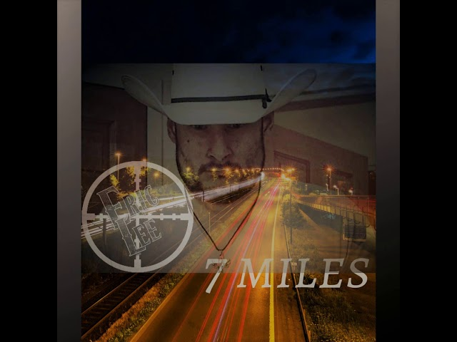 "Eric-Lee ""7 Miles"" Radio Single"