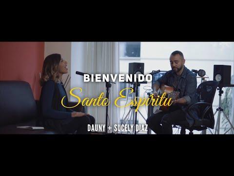 Bienvenido Santo Espíritu - Dauny Feat. Sucely Diaz