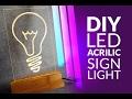 DIY led lamp  - acrilic sign light