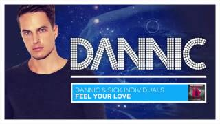 Dannic & Sick Individuals - Feel Your Love
