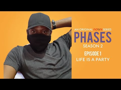 Phases S2E1 Life is a Party | Ini and Gbubemi Dating? | Review