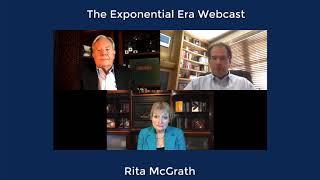 The Exponential Era Webcast - Rita McGrath, Author, Seeing Around Corners