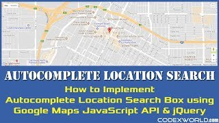 Autocomplete Location Search using Google Maps JavaScript API and jQuery Free HD Video