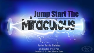 20-07-15 Jump Start the Miraculous Pastor Austin Tialavea