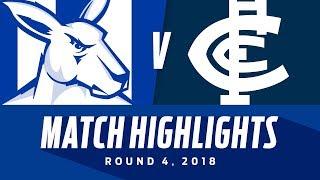 Match Highlights: North Melbourne v Carlton   Round 4, 2018   AFL