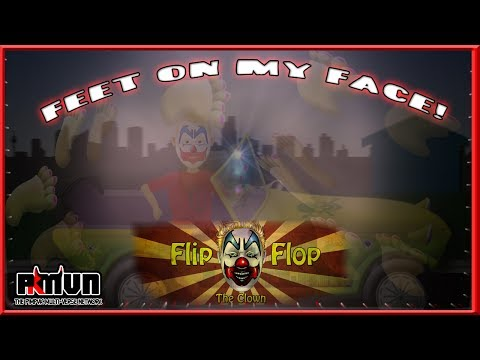 Feet On My Face - FlipFlop The Clown