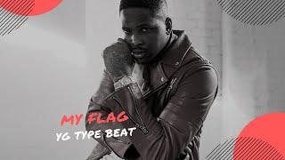(FREE) YG Stay Dangerous 2018 Type Beat - My Flag (prod @audiodopebeats)