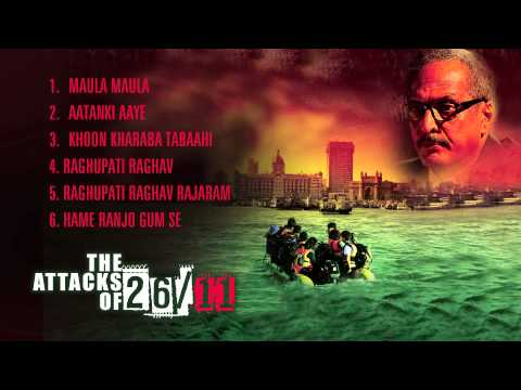 The Attacks Of 26/11 - Audio Jukebox (Full Songs)