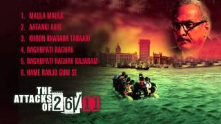 The Attacks Of 26/11 - Audio Jukebox (Full Songs)