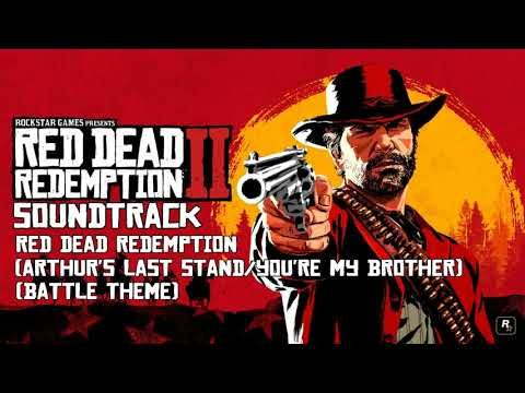 Red Dead Redemption 2 Soundtrack- Red Dead Redemption (Arthur's Last Stand/You're My Brother)