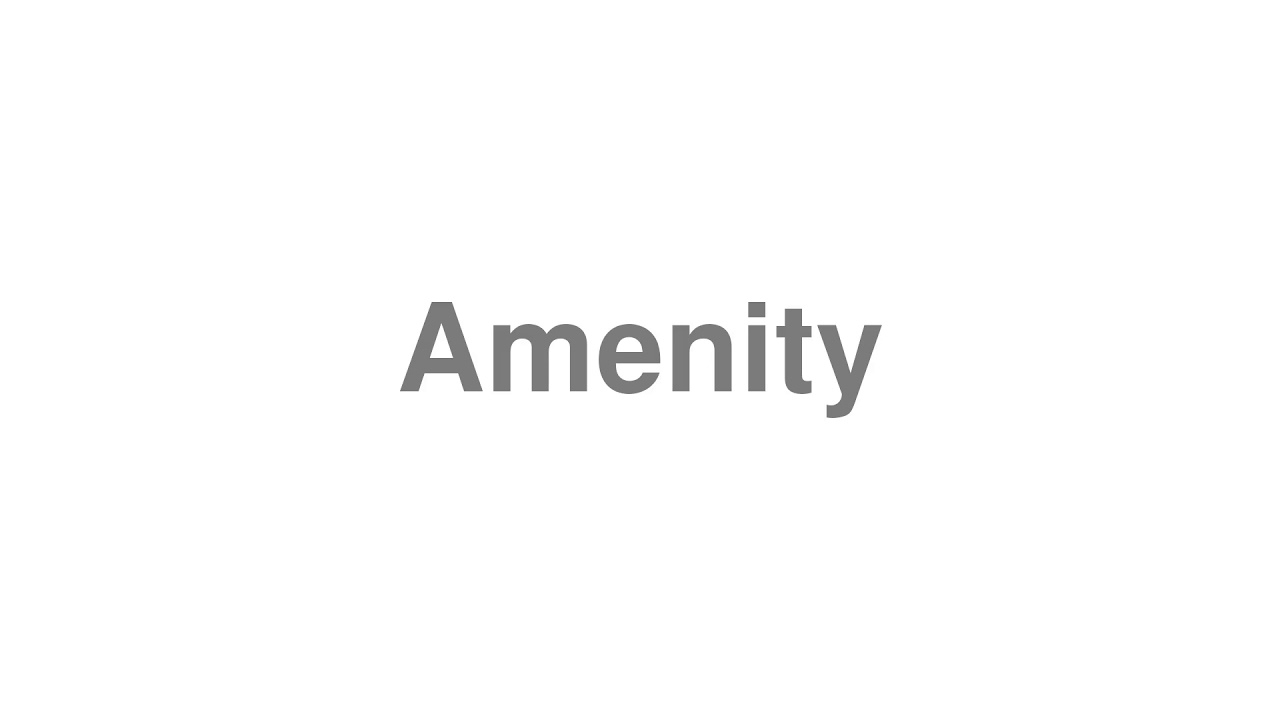 """How to pronounce """"Amenity"""" [Video]"""