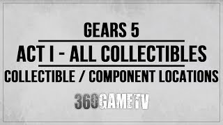 Gears 5 Act 1 All Collectibles / Components Locations Guide - Collectibles / Components Walkthrough