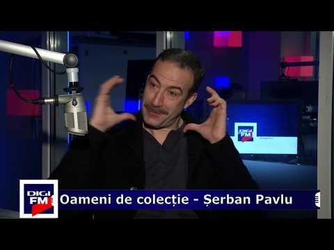 Oameni De Colecție - Șerban Pavlu