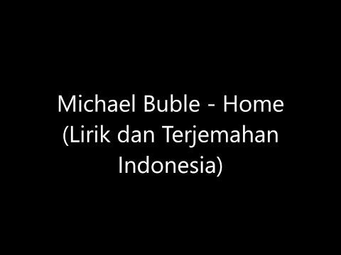 Michael Buble - Home Lirik Dan Terjemahan Indonesia