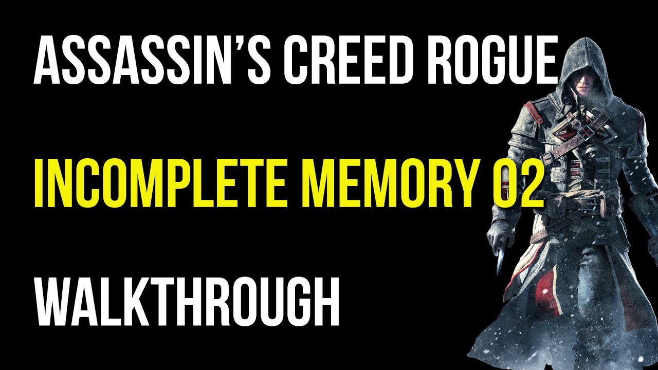 Assassin S Creed Rogue Walkthrough Incomplete Memory 2 100