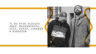 Peja/Slums Attack ft. Blokkmonsta,Azyl,Kafar,Jongmen & Gandzior- Na tych ulicach prod. Magiera