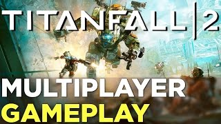TITANFALL 2 - 30 Minutes of Multiplayer GAMEPLAY