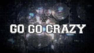Go Go Crazy - Official Trailer 1
