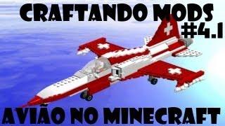 Craftando Mods #4.1 [Tutorial] - Avião no Minecraft!! + Pasta .minecraft