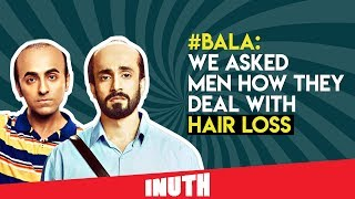 Bala Movie: We Asked Men How They Deal With Hair Loss