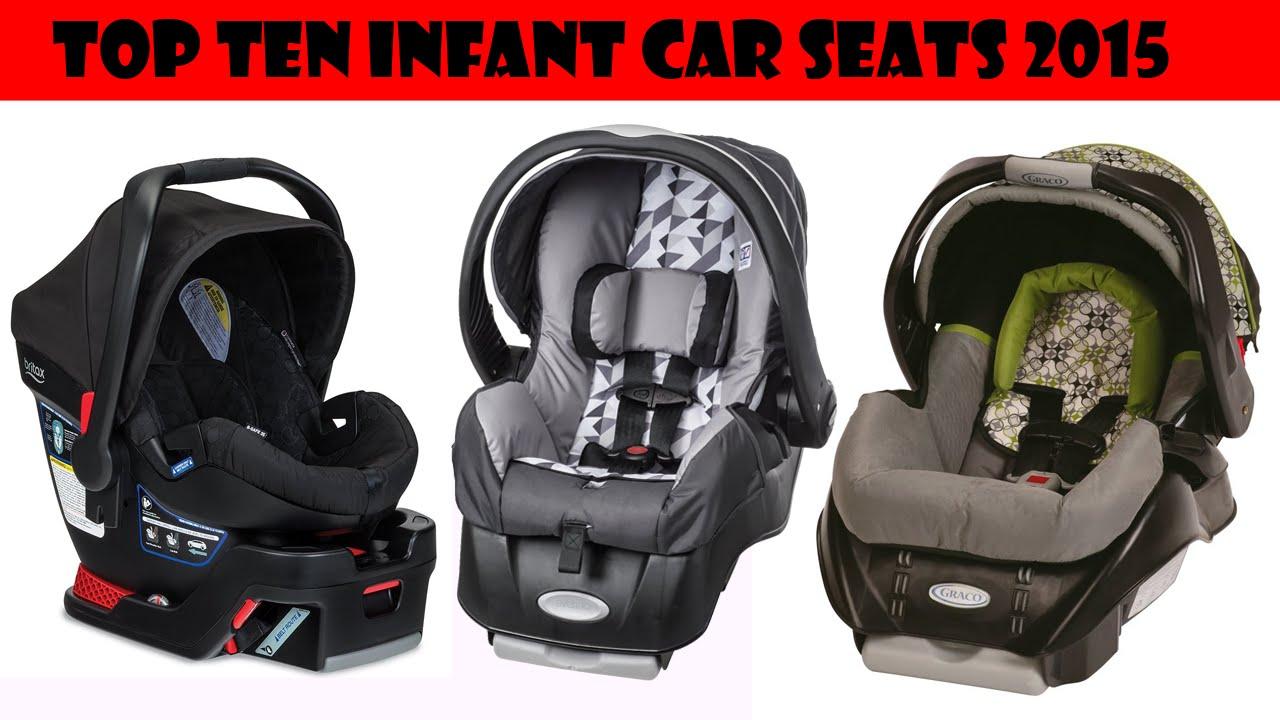 Top Ten Infant Baby Car Seats 2015 Youtube