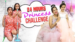 24 Hours Princess Challenge Ft. Anaya Sahu | ShrutiArjunAnand