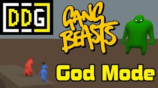 God Mode | Gang Beasts