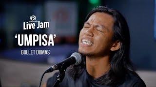 'Umpisa' – Bullet Dumas