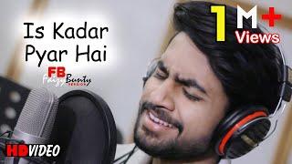 Is Kadar Pyar Hai | Faizy Bunty Rendition | Best Cover | 2019