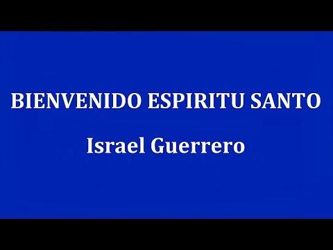 BIENVENIDO ESPIRITU SANTO - Israel Guerrero