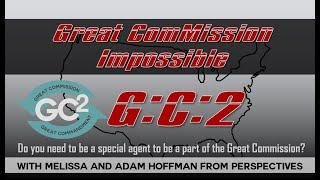 Great ComMission Impossible - GC2 with Adam & Melissa Hoffman