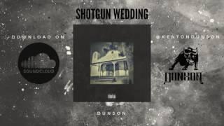 Dunson - Shotgun Wedding