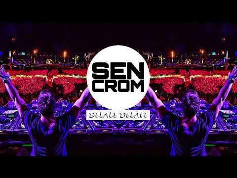 SENCROM - Delale Delale (Anatolian Remix)