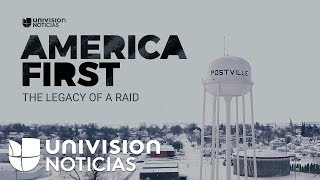 America First: The Legacy of an immigration raid