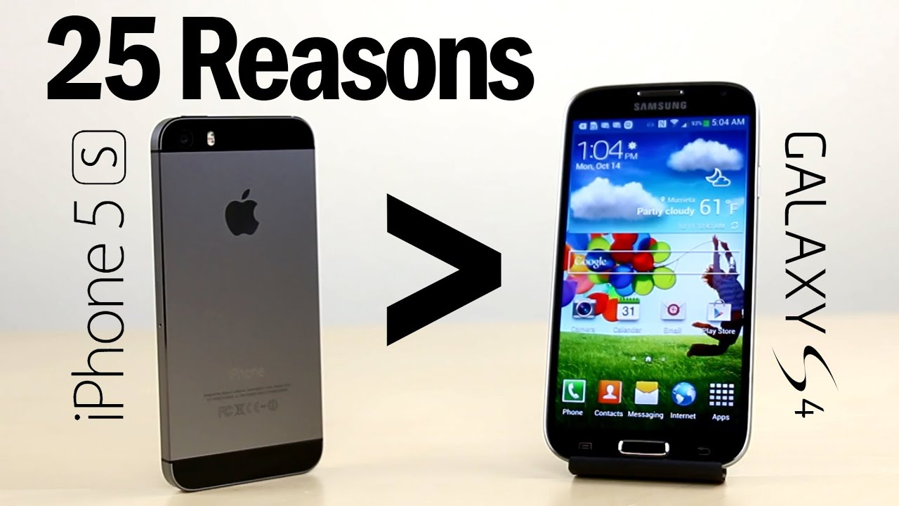25 Reasons Why iPhone 5S Is Better Than Galaxy S4 - YouTube