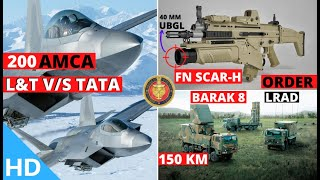 Indian Defence Updates : Army Buys Scar-H,L&T v/s Tata In AMCA,Barak LRAD Arrival,RELA Pact Cleared