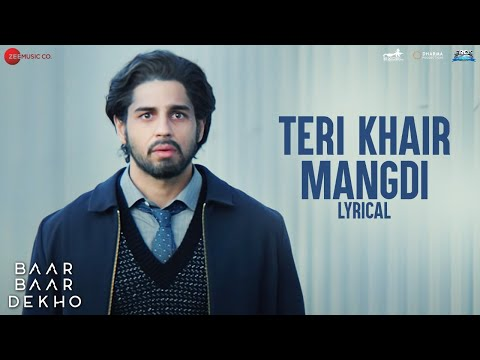 Teri Khair Mangdi - Lyrical | Baar Baar...