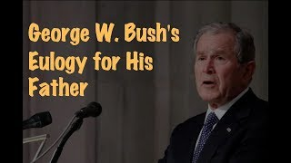 Learn English | George W. Bush's Eulogy for His Father(Full Speech)