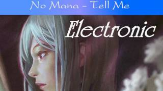 ♪Electronic♪No Mana -Tell Me